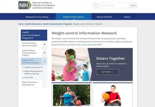 The Weight-control Information Network (WIN) provides the general public and health professionals with evidence-based information and resources on obesity, weight management, physical activity, and related topics.